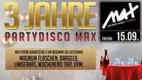 ▲▼ 3 JAHRE Partydisco MAX ▲▼@MAX Disco