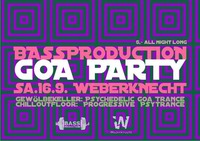 Bassproduction GOA Party@Weberknecht