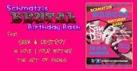 Schmatzi's Brutal Birthday Bash feat. Seek & Destroy and more@dasBACH