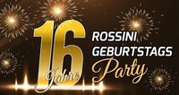 16. Jahresfeier IM ROSSINI@Rossini