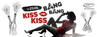 KISS KISS BANG BANG The hottest Party in town@Empire Club