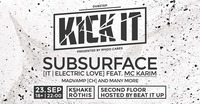 KICK IT' Dubstep and Drum&Bass pres. Subsurface@K-Shake