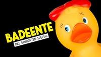 Badeente - Das Studenten Special@Säulenhalle