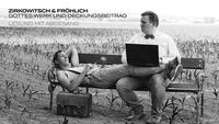 Zirkowitsch & Fröhlich I Gottes Werk und Deckungsbeitrag@Grelle Forelle