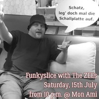 Funkyslice with The ZEEs@Mon Ami