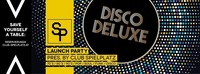♛Disco Deluxe♛ Launch Party@Club Spielplatz