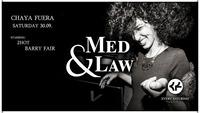 Med & Law - Sa 30.09. - Chaya Fuera@Chaya Fuera