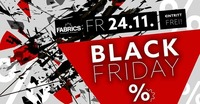 BLACK Friday!@Fabrics - Musicclub