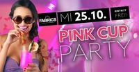 PINK CUP Party!@Fabrics - Musicclub