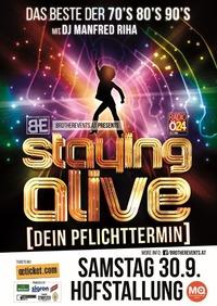 Staying Alive – Dein Pflichttermin@Hofstallungen, Museumsquartier