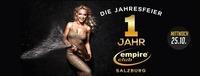 Die Jahresfeier - 1 Jahr Empire Club Salzburg@Empire Club