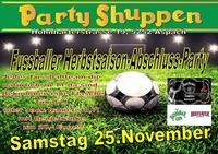 Samstag 25.November ,Soccer Saison-Abschluss- Party!@Partyshuppen Aspach
