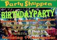 Samstag 11.November Birthday Party (Oktober, November,Dezember)@Partyshuppen Aspach