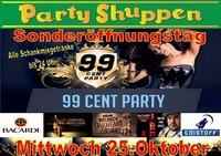 Mittwoch 25.Oktober 99 Cent Party@Partyshuppen Aspach