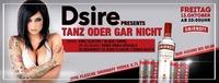 DSIRE presents ''Tanz oder Gar nicht''@oceans House Club