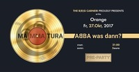 ABBA was dann? I Pre-Party des B(R)G Carneri@Orange