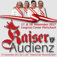 Kaiser Audienz 17'@Congress Center Pörtschach