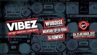 VIBEZ mit Wubdise, Mountain Top Hi Powa & DJ Kompact im GEI@GEI Musikclub