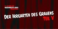 Der Irrgarten des Grauens #5 - mit Captain Knife & Do You Spider@Weberknecht