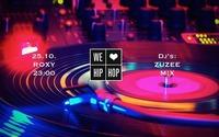 We Love Hip Hop 25.10. Dj's: ZUZEE (Waxos), M!X@Roxy Club