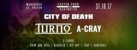 Fasten Your Seatbelts - City of Death w/ Turno & A-Cray@Warehouse
