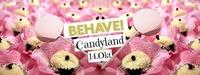 Behave! Candyland