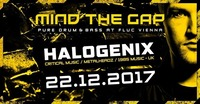 MIND THE GAP w/ Halogenix (UK)@Fluc / Fluc Wanne