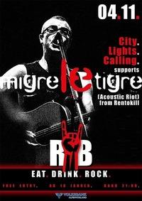 Migre Le Tigre & City Light Calling → rock.BAR@rock.Bar