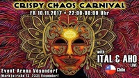 Crispy Chaos Carnival - with ITAL & AHO@Event Arena