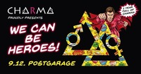 We can be Heroes - 1 year full of CHARMA@Postgarage
