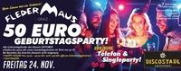 50.- EURO Geburtstagsparty!@Fledermaus Graz