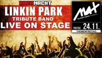 Rocknacht ▲▼ Linkin Park Tribute Band LIVE ▲▼@MAX Disco