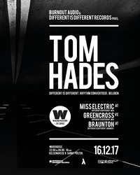 Tom Hades pres by Burnout Audio & Different Is Different Records