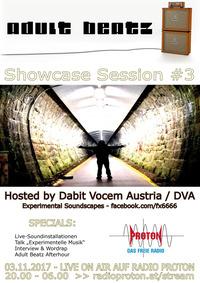 ADULT BEATZ #99 - Showcase Session #3@Proton - das feie Radio