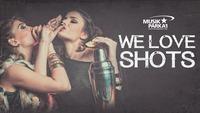 WE Love SHOTS@Musikpark-A1