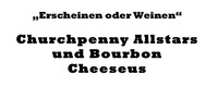 Churchpenny Allstars und Bourbon Cheeseus Live@Café Carina