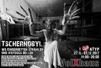 Benefiz - Ausstellung: Tschernobyl@Volxhaus - Klagenfurt