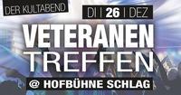 Veteranentreffen at Hofbühne Schlag - DER Kultabend@Schlag 2.0