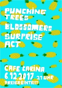 Punching Trees, Blossomers + very special Surprise Act@Café Carina
