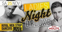 Ladies NIGHT Deluxe! Royal Men Strip Dancers live@Fullhouse