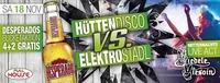 Hüttendisco vs. Electro- Stadl@Fullhouse