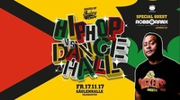 Hip Hop vs Dancehall hosted by Juicy Crew with Robbo Ranx@Säulenhalle