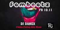 ☆fambeatz☆ #Jeden Freitag dirty music@Riverside