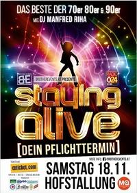 Staying Alive - Dein Pflichttermin