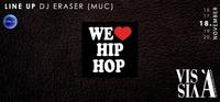 We Love HipHop x DJ Eraser@Vis A Vis