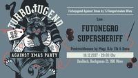 TJ Against Xmas - LIVE: Futonegro, Supersheriff@dasBACH