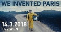 We Invented Paris | Tour De Catastrophe 14.03.2018 - B72 Wien@B72