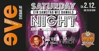 Saturday NIGHT - ein Samstag wie damals!@Discothek Evebar
