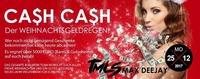 Christtag CASH CASH! Der Weihnachtsgeldregen!@Bollwerk