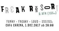 Freak Resort & special guests & AFK@Café Carina